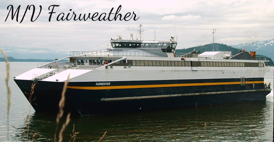 AFR About the M/V Fairweather ~ Alaska Tour Adventures ~ Alaska